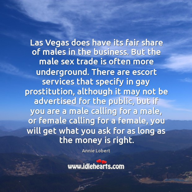 Image, Las Vegas does have its fair share of males in the business.
