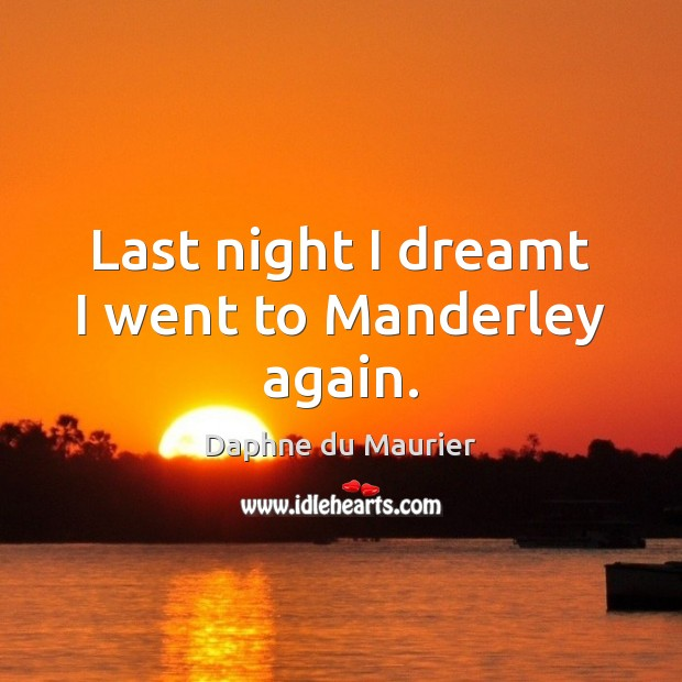 Last night I dreamt I went to Manderley again. Image
