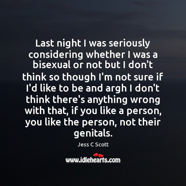 Image, Last night I was seriously considering whether I was a bisexual or