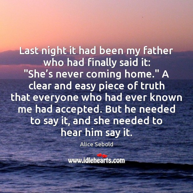 Image, Last night it had been my father who had finally said it: ""