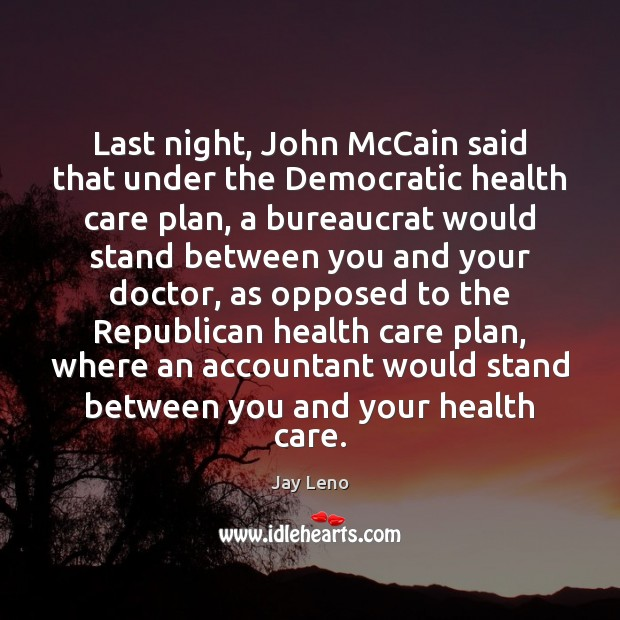 Image, Last night, John McCain said that under the Democratic health care plan,