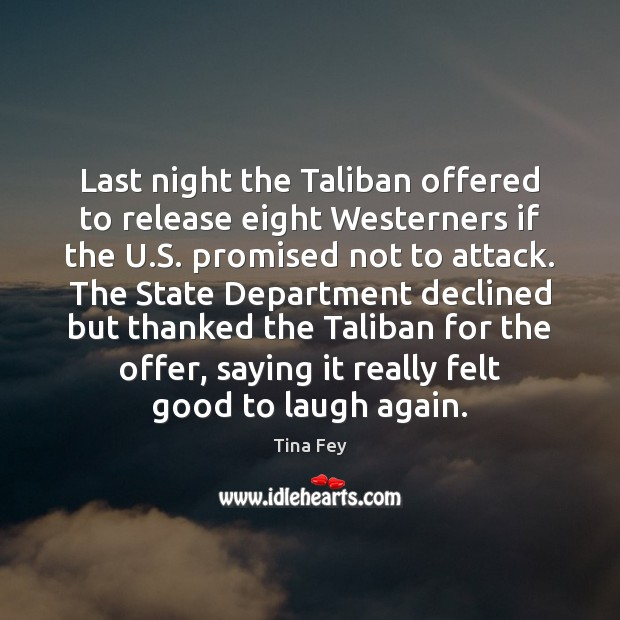 Image, Last night the Taliban offered to release eight Westerners if the U.