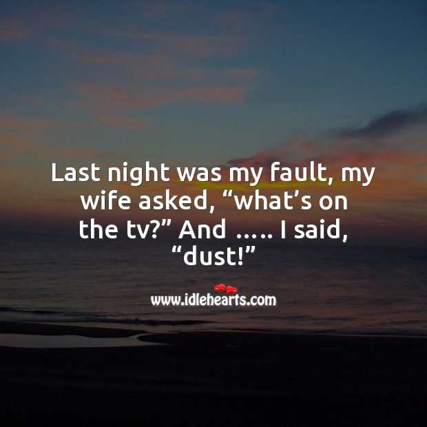 Last night was my fault Funny Messages Image