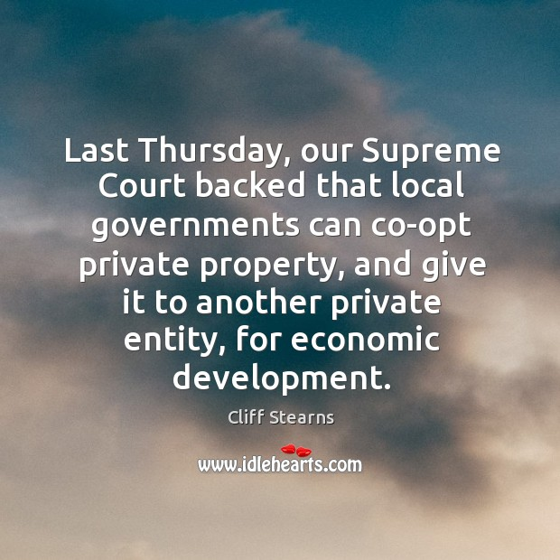 Last thursday, our supreme court backed that local governments can co-opt private property Image