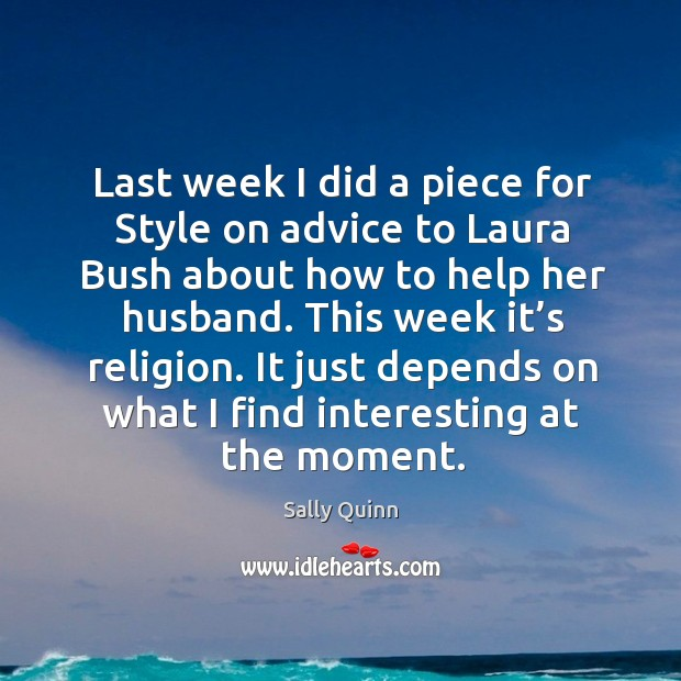 Image, Last week I did a piece for style on advice to laura bush about how to help her husband.