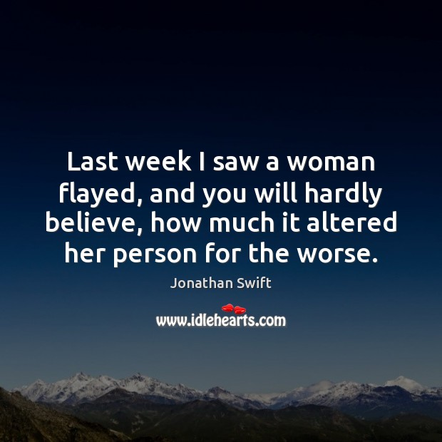 Image, Last week I saw a woman flayed, and you will hardly believe,