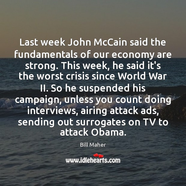 Image, Last week John McCain said the fundamentals of our economy are strong.