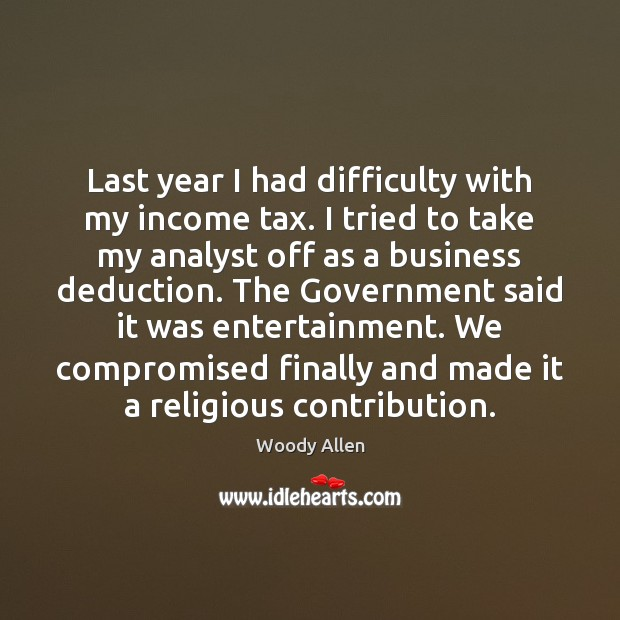 Image, Last year I had difficulty with my income tax. I tried to