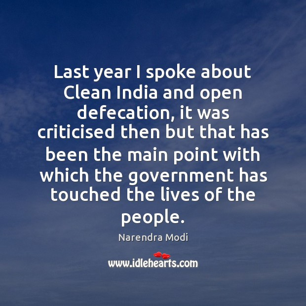 Image, Last year I spoke about Clean India and open defecation, it was