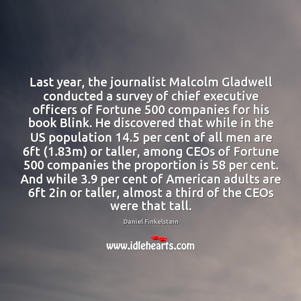 Last year, the journalist Malcolm Gladwell conducted a survey of chief executive Image