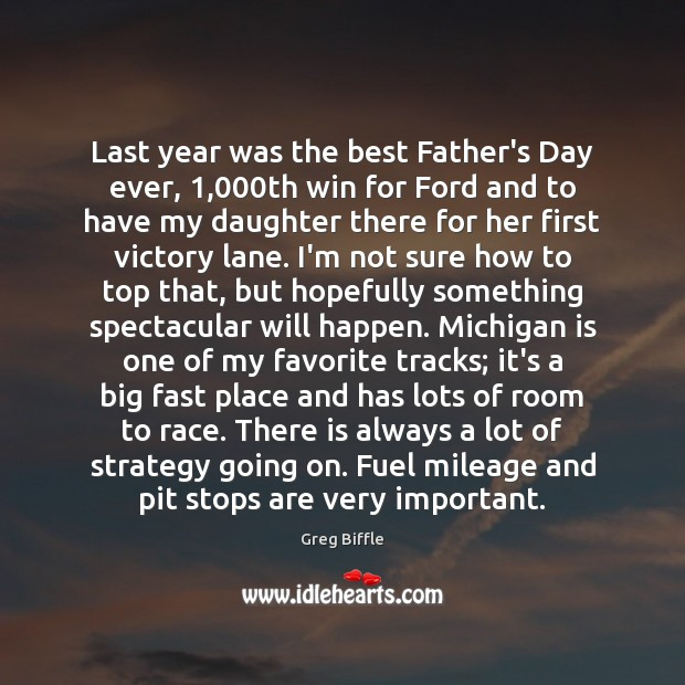Last year was the best Father's Day ever, 1,000th win for Ford Father's Day Quotes Image