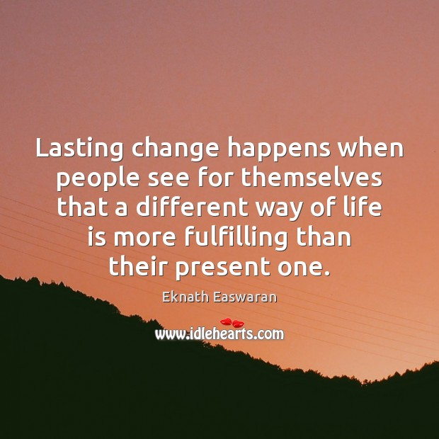 Lasting change happens when people see for themselves that a different way Image