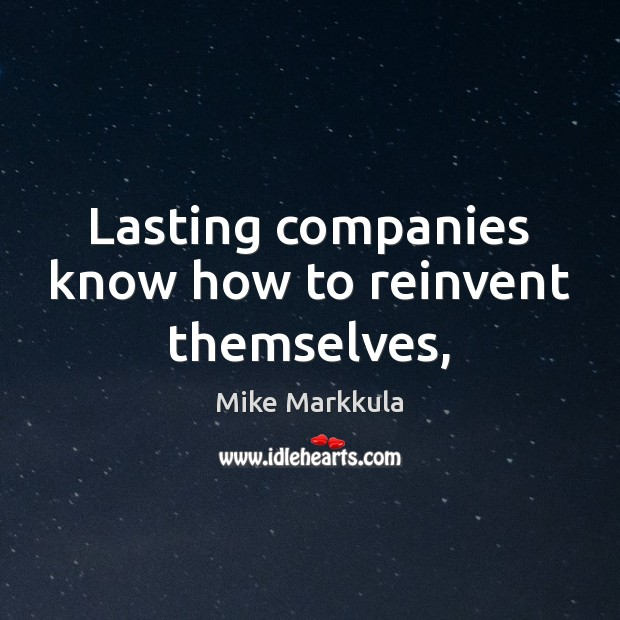 Image, Lasting companies know how to reinvent themselves,