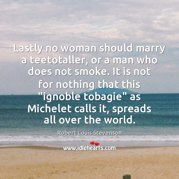 Image, Lastly no woman should marry a teetotaller, or a man who does