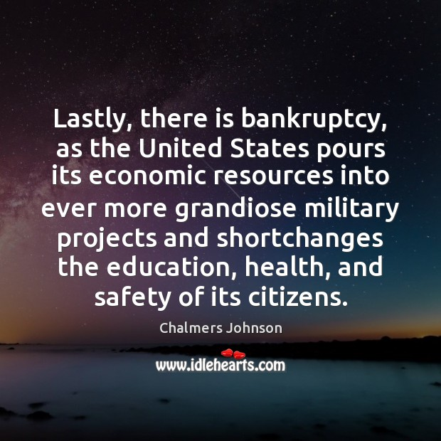 Image, Lastly, there is bankruptcy, as the United States pours its economic resources