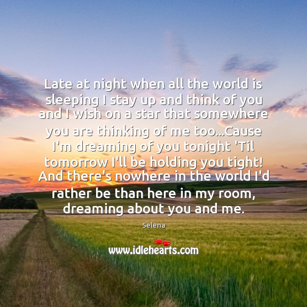 Late at night when all the world is sleeping I stay up Selena Picture Quote