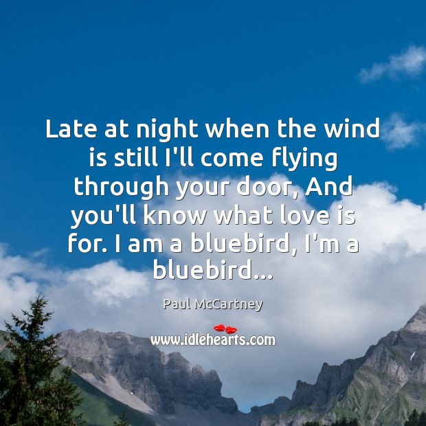 Late at night when the wind is still I'll come flying through Paul McCartney Picture Quote