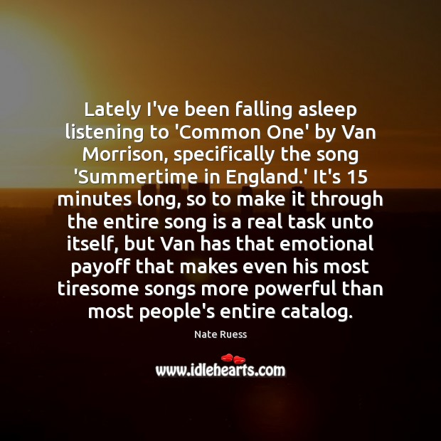 Lately I've been falling asleep listening to 'Common One' by Van Morrison, Image