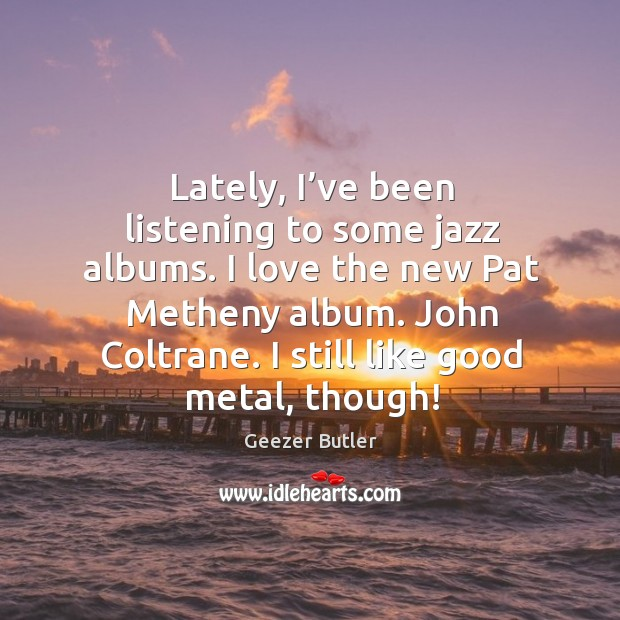 Lately, I've been listening to some jazz albums. Image