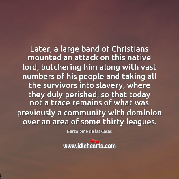 Image, Later, a large band of Christians mounted an attack on this native