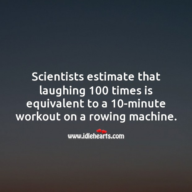 Laughing 100 times is equivalent to a 10-minute workout Smile Messages Image
