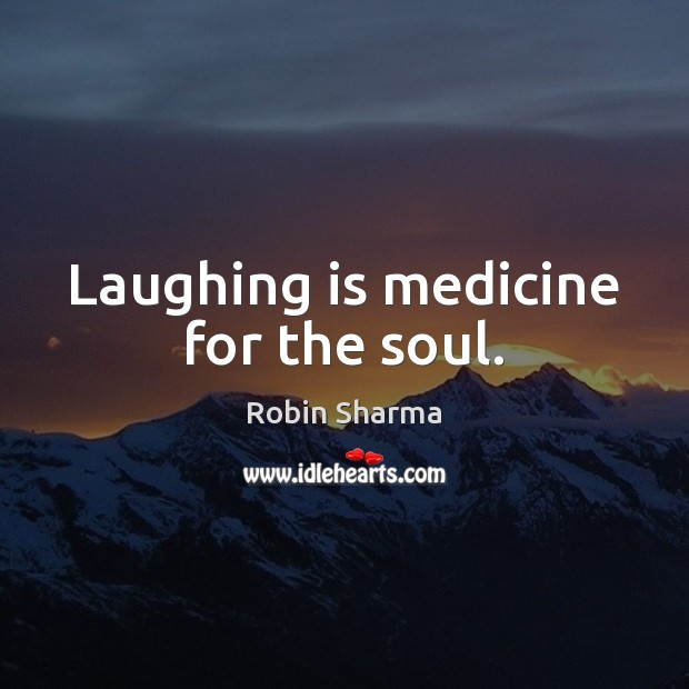Image, Laughing is medicine for the soul.