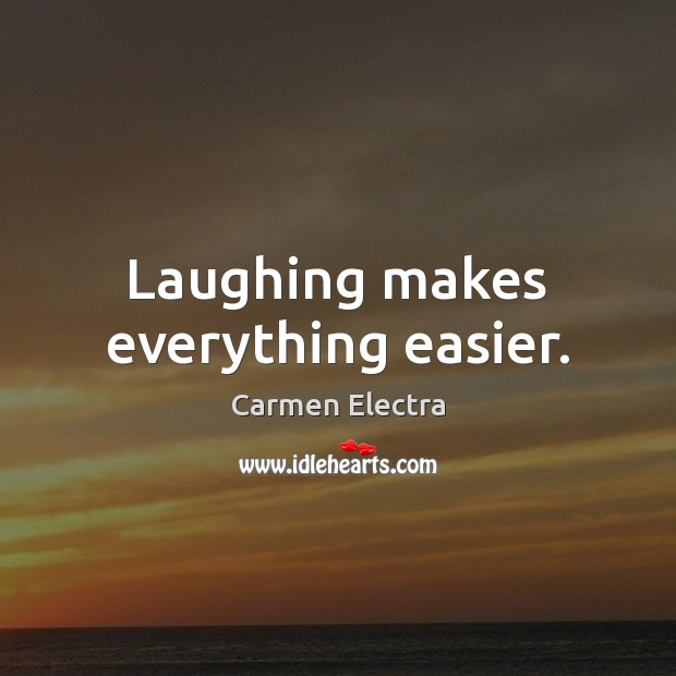 Laughing makes everything easier. Image