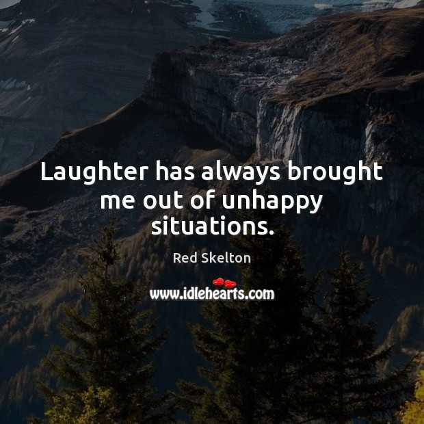 Laughter has always brought me out of unhappy situations. Image