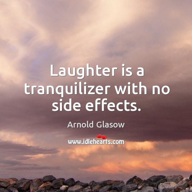 Image, Laughter is a tranquilizer with no side effects.