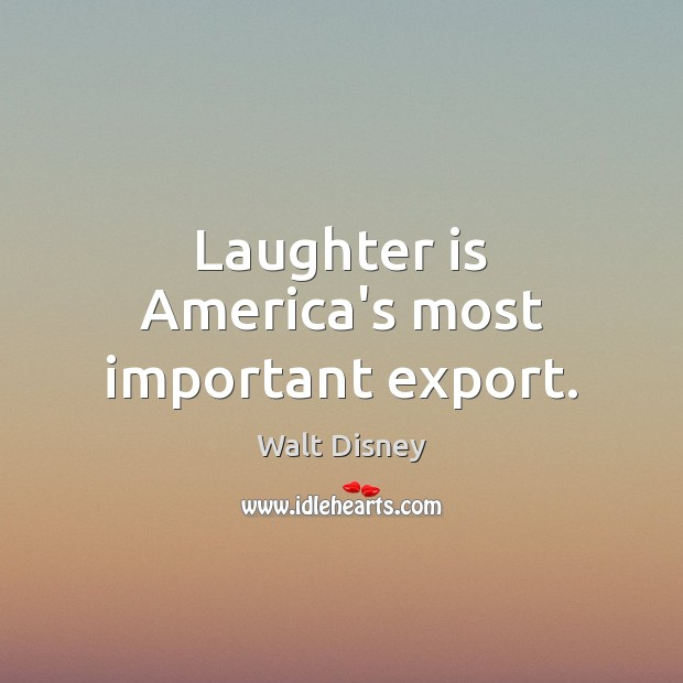 Image, Laughter is America's most important export.