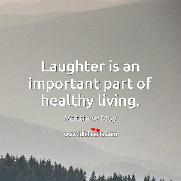 Image, Laughter is an important part of healthy living.