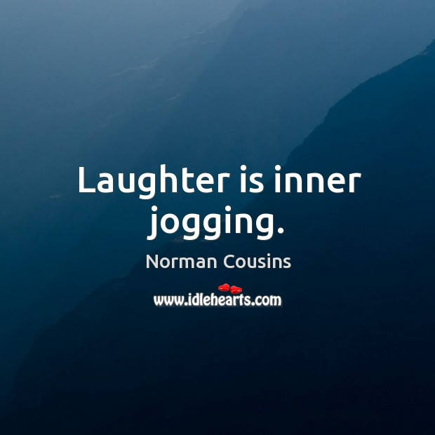 Laughter is inner jogging. Image