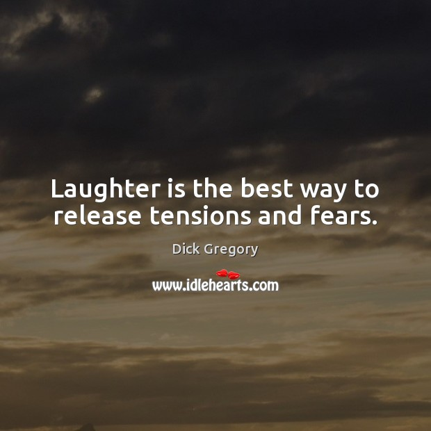 Image, Laughter is the best way to release tensions and fears.