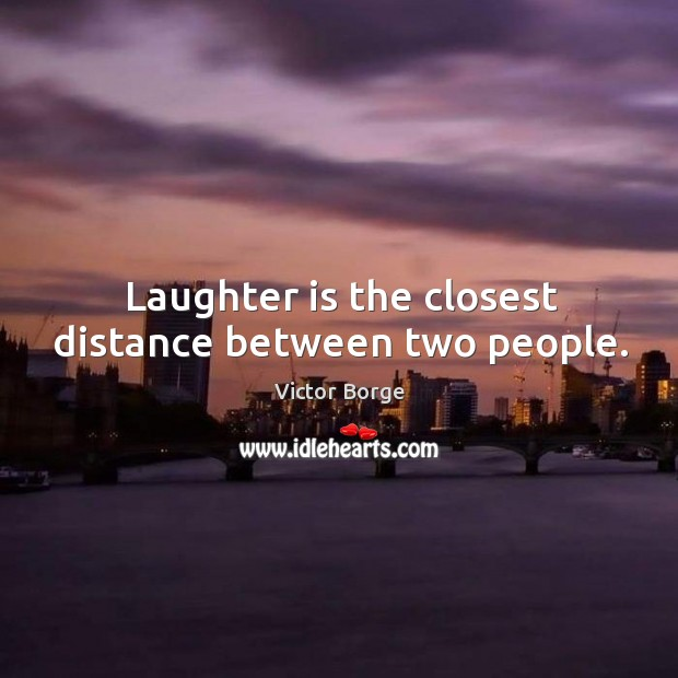 Laughter is the closest distance between two people. Image