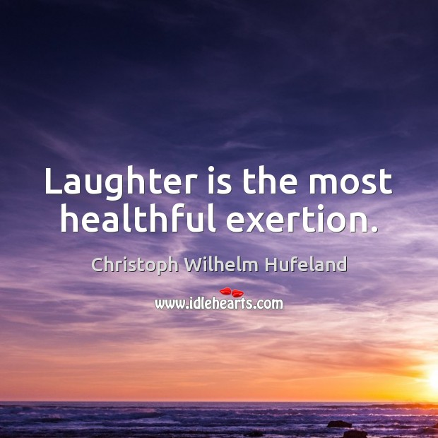 Laughter is the most healthful exertion. Image