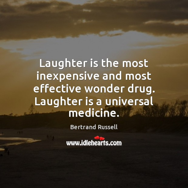 Laughter is the most inexpensive and most effective wonder drug. Laughter is Image