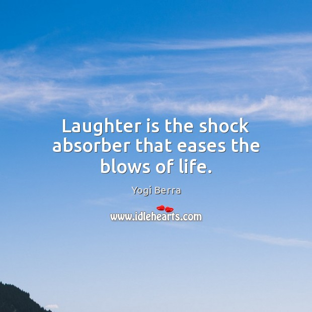 Image, Laughter is the shock absorber that eases the blows of life.