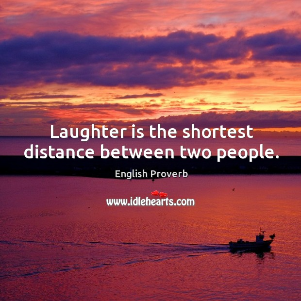Laughter is the shortest distance between two people. Image