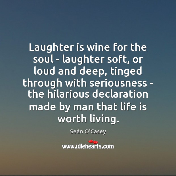 Laughter is wine for the soul – laughter soft, or loud and Image