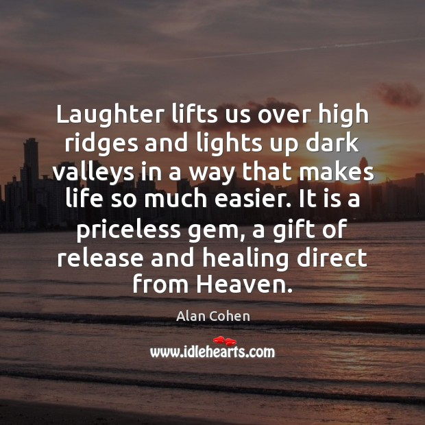 Image, Laughter lifts us over high ridges and lights up dark valleys in