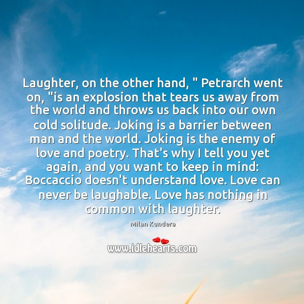 """Laughter, on the other hand, """" Petrarch went on, """"is an explosion that Image"""
