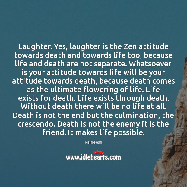 Image, Laughter. Yes, laughter is the Zen attitude towards death and towards life