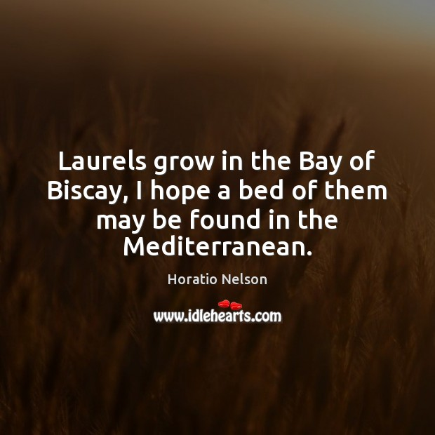 Laurels grow in the Bay of Biscay, I hope a bed of them may be found in the Mediterranean. Image