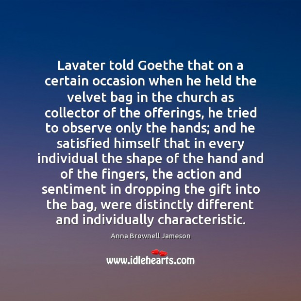 Image, Lavater told Goethe that on a certain occasion when he held the