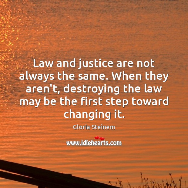 Law and justice are not always the same. When they aren't, destroying Image