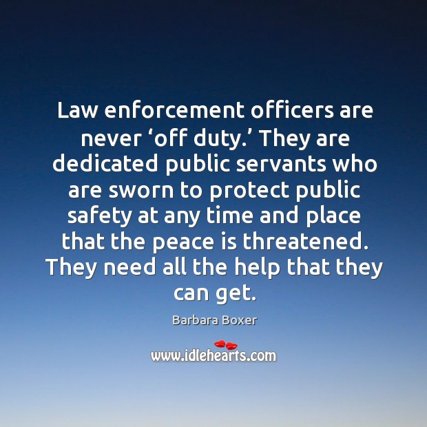 Law enforcement officers are never 'off duty.' they are dedicated public servants who are Image