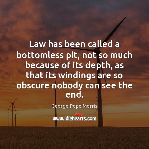 Law has been called a bottomless pit, not so much because of Image