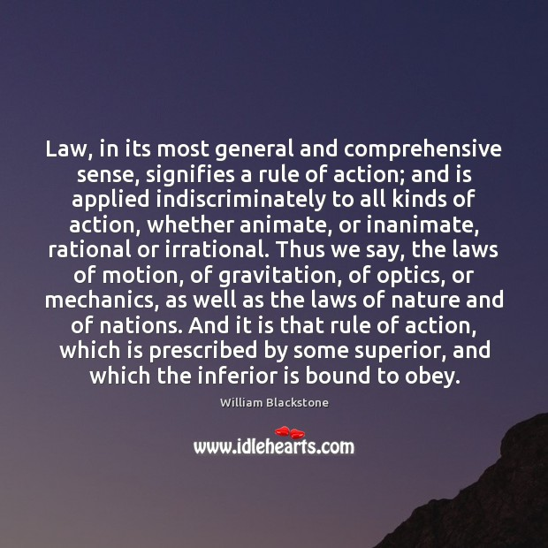 Law, in its most general and comprehensive sense, signifies a rule of Image
