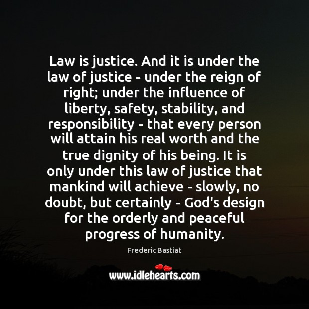 Law is justice. And it is under the law of justice – Image