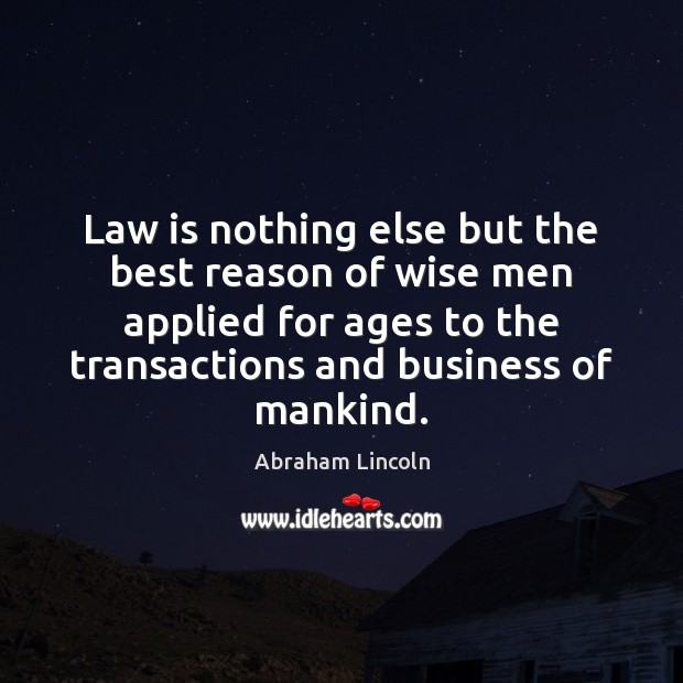 Image, Law is nothing else but the best reason of wise men applied